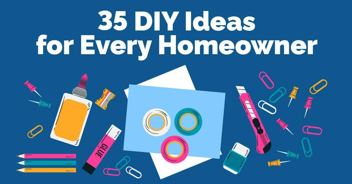 35 DIY Ideas For Every Homeowner